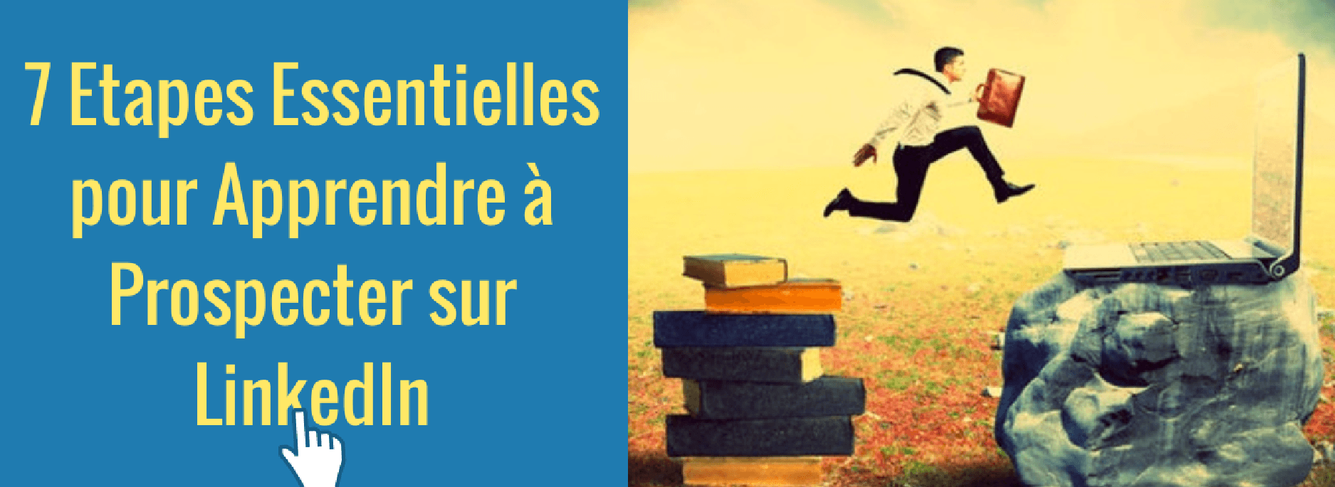 7 étapes Formation linkedin prospection